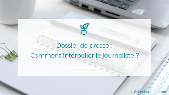 Dossier de presse : comment interpeller le journaliste