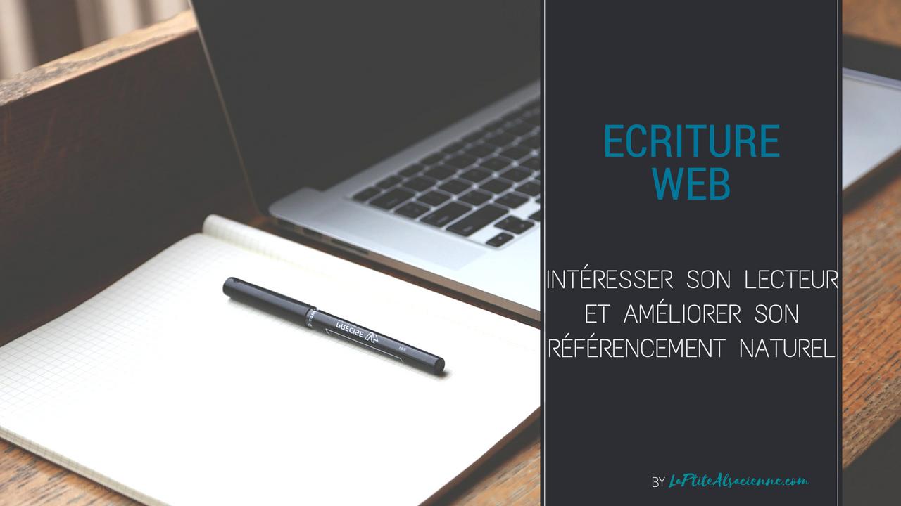 Ecriture Web : intéresser son lecteur et améliorer son référencement naturel