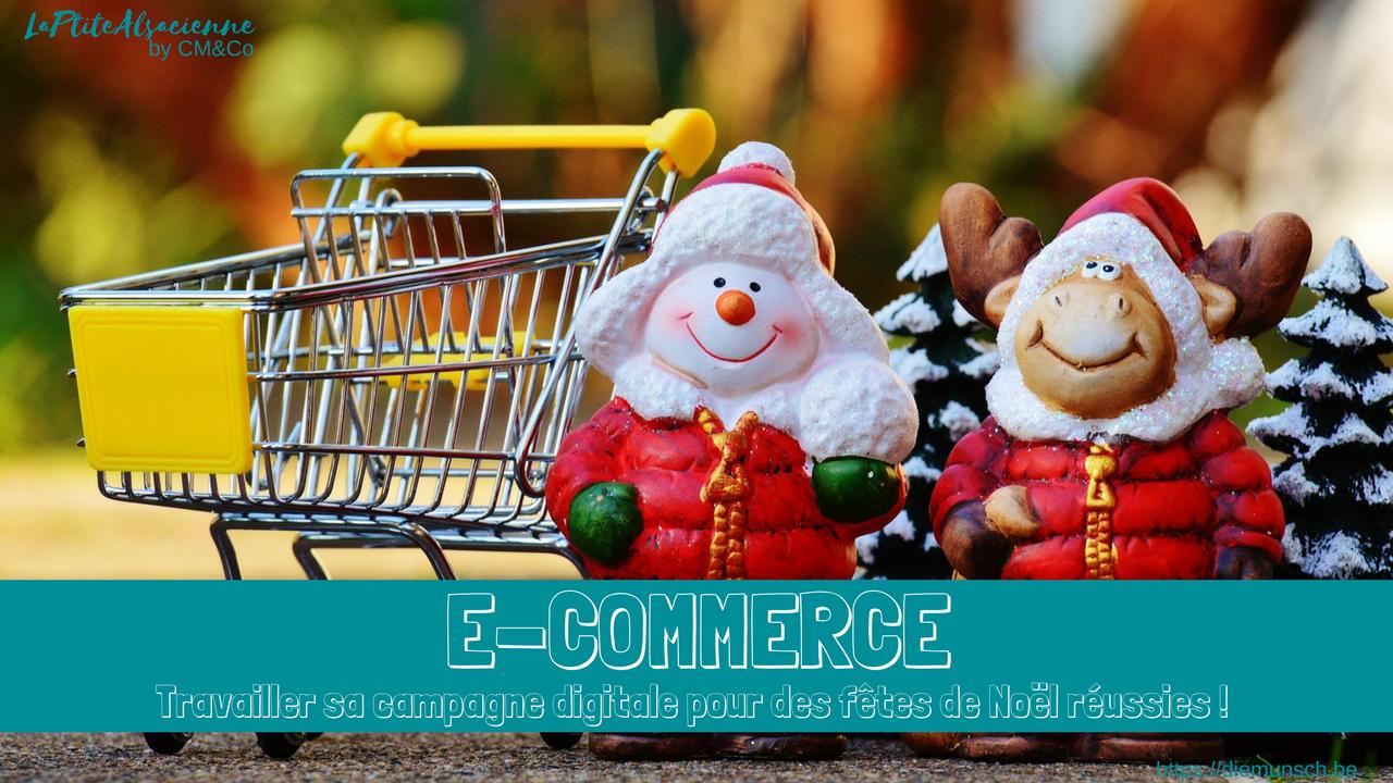 Bien travailler sa campagne digitale pour un e-commerce réussi à Noël