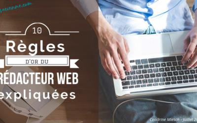 Les 10 règles d'or du rédacteur web expliquées !