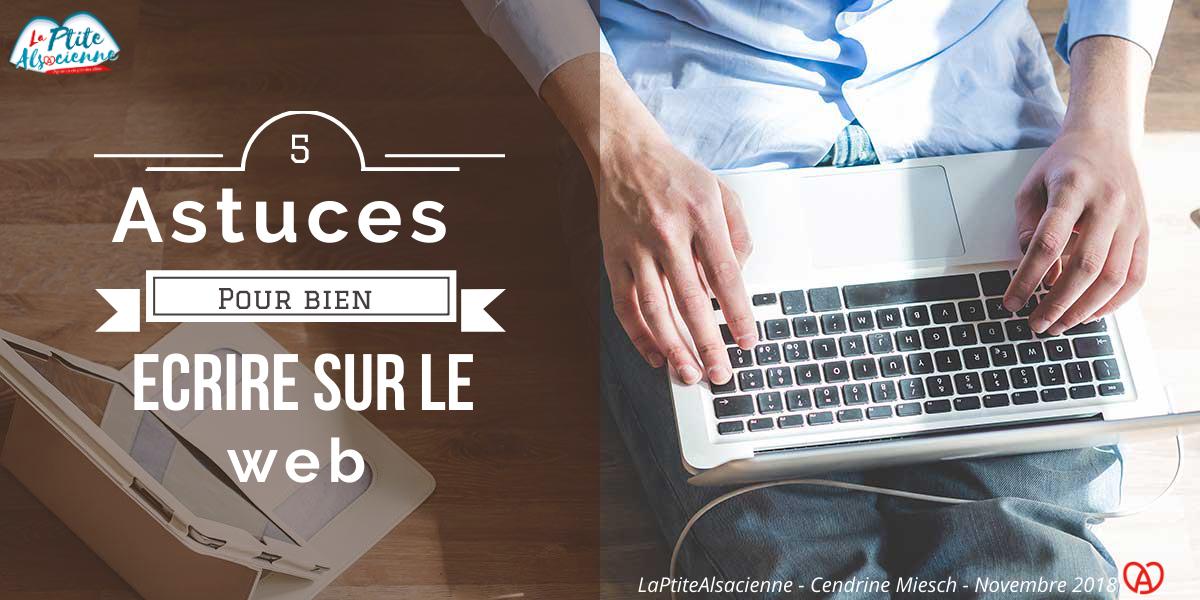5 astuces écriture Web LaPtiteAlsacienne rédaction web alsace france colmar mulhouse